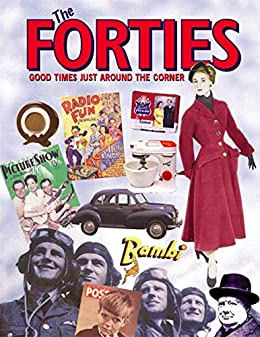The Forties: Good Times Just Around the Corner by [Maloney, Alison]