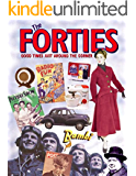 The Forties: Good Times Just Around the Corner