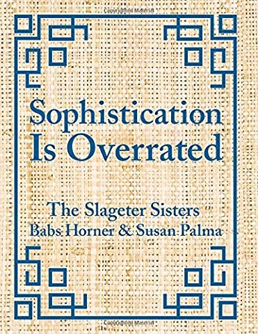 Sophistication Is Overrated by Susan Palma, Babs Horner (2015)