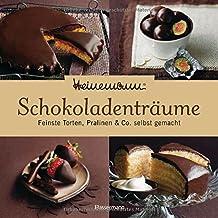 Heinemann® Schokoladenträume: Feinste Torten, Pralinen & Co. selbst gemacht