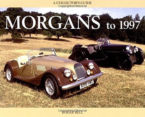 Morgans To 1997 A Collector S Guide Collector S Guides