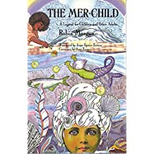 Mer-Child, The : A Legend for Children and Other Adults