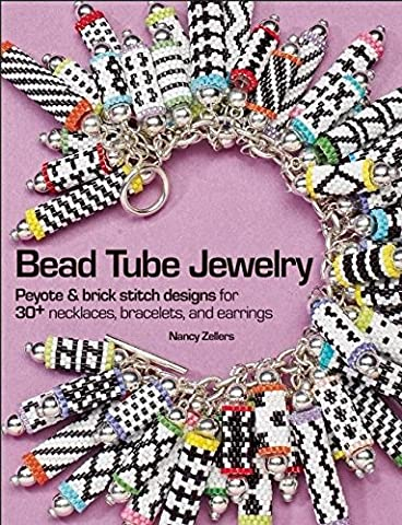 Bead Tube Jewelry: Peyote & Brick Stitch Designs for 30+ Necklaces, Bracelets, and Earrings
