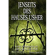 Jenseits des Hauses Usher. Eine Hommage an E.A. Poe