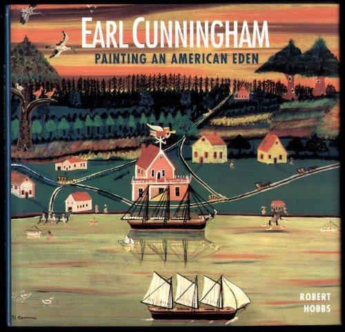 Earl Cunningham: Painting an American Eden by Robert Carleton Hobbs (1994-03-02)