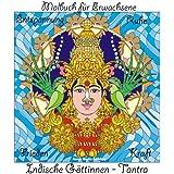 Malbuch für Erwachsene - Indische Göttinnen - Tantra