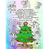 Feliz Navidad libro de colorear / Merry christmas coloring book: Actividad Divertida Para Familiares Y Amigos Utilizar Para Decorar, Regalo Tarjetas O Recuerdo Para Siempre
