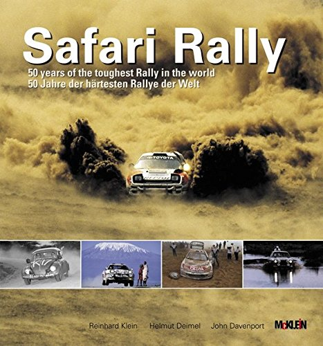 Safari Rally: 50 Years of the Toughest Rally in the World por John Davenport