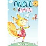 Favole per Bambini: Entra nel fantastico mondo degli animali della foresta, un viaggio fra storie ricche di insegnamenti per