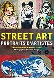 Street Art Portraits d'artistes (Nouvelle edition)