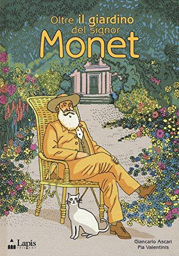 Oltre il giardino del signor Monet. Ediz. illustrata di Giancarlo Ascari