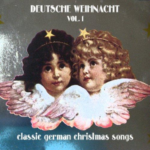 Deutsche Weihnachten, Vol.1 (Classic German Christmas Songs)