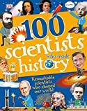 100 Scientists Who Made History (Dk Science)