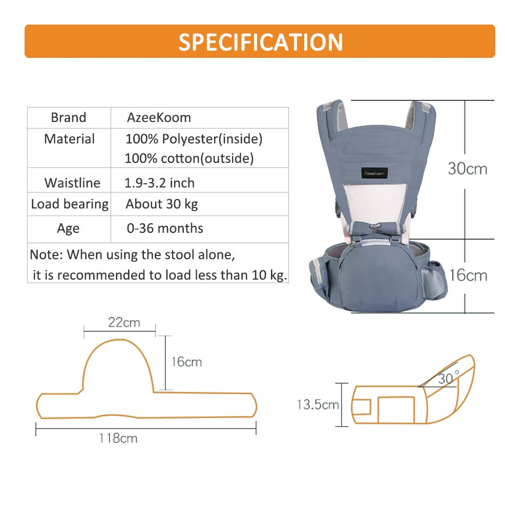 Azeekoom Baby Carrier, Ergonomic Hip Seat, Baby Carrier Sling with Fixing Strap, Bibs, Shoulder Strap, Head Hood for Newborn to Toddler from 0-36 Month (Gray) Azeekoom 【More Ergonomic】 - Baby carrier for newborn has an enlarged arc stool to better support the baby's thighs, the M design that allows the knees to be higher than the buttocks when your baby sits, is more ergonomic.The silicone granules on the stool provide a high-quality anti-slip effect that prevents the baby from slipping off the stool. 【Various Methods of Carrying】- There are 5 combinations of ergonomic baby carrier and a variety of ways to wear them.Hip Seat/Fixing Strap + Hip Seat/Shoulder Strap + Hip Seat/Strap + Hip Seat/Strap, 5 combinations to meet your needs.Fixing Strap frees your hands and prevent your baby from falling over the stool.The shoulder straps reduce the burden on your waist and make you more comfortable. 【More Comfortable】 - The baby carrier is made of high quality cotton fabric with 3D breathable mesh for comfort and coolness. The detachable sunshade provides warmth in winter and fresh in summer. The detachable cotton slobber allows you to Easy to change. At the same time, the zip closure is designed for easy removal and cleaning. 5