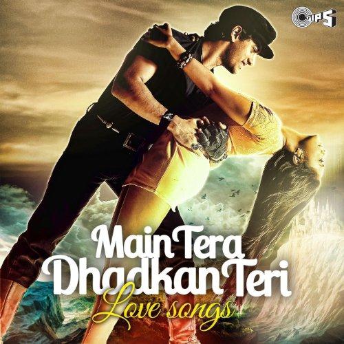 Main Tera Dhadkan Teri (Love S...
