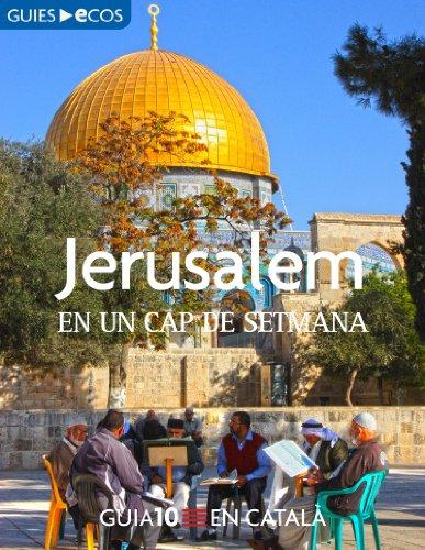 Jerusalem. En un cap de setmana (Catalan Edition) por Ecos Travel Books