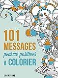 101 messages Pensées positives à colorier