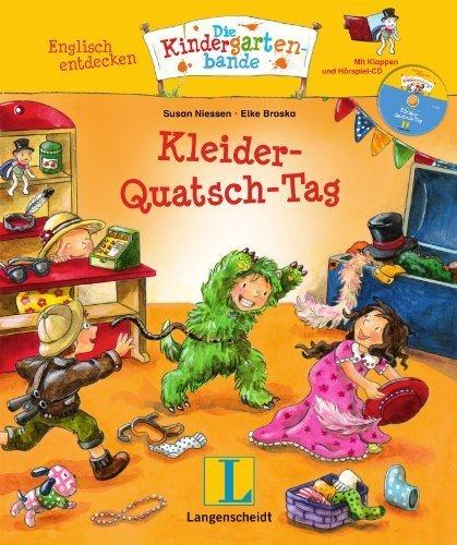 Kleider-Quatsch-Tag - Buch mit Hörspiel-CD: Englisch entdecken - Die Kindergartenbande , Englisch by Elke Broska(5. April 2011)