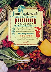 Jean Anderson's Green Thumb Preserving Guide: How to Can and Freeze, Dry and Store, Pickle, Preserve and Relish Home-Grown Vegetables and Fruits