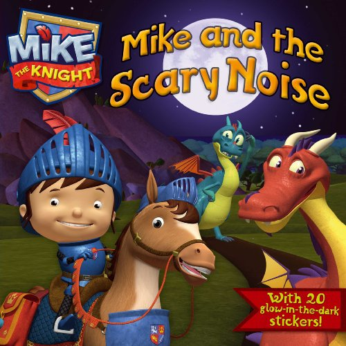 Mike and the Scary Noise (Mike the Knight) (Online Halloween Sounds Scary)