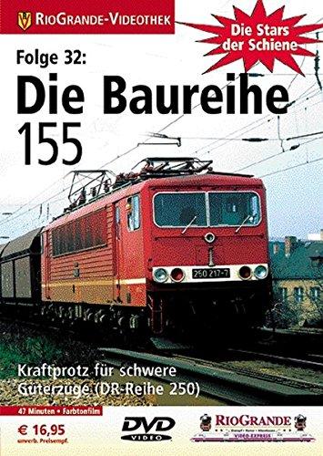 32 Schienen (Die Stars der Schiene, Folge 32: Die Baureihe 155)