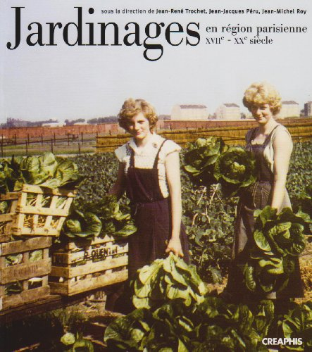 Jardinages en région parisienne du XVIIe au XXe siècle
