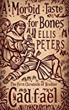 A Morbid Taste For Bones: 1 (Cadfael Chronicles)