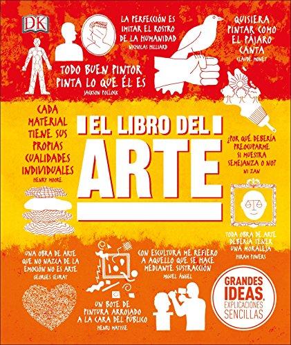 El Libro del Arte (Grandes ideas, Explicaciones Sencillas / Big Ideas Simply Explained) por Dk