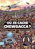 STAR WARS - Où se cache Chewbacca ? - Tome 2