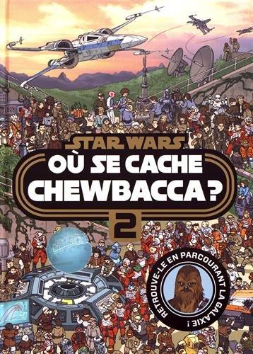 Où se cache Chewbacca ? (2) : Où se cache Chewbacca ?. 2