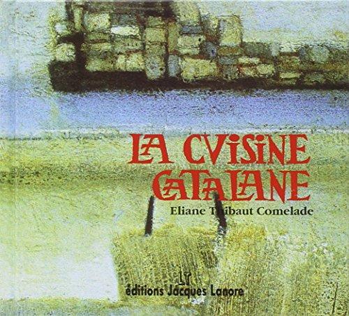 La cuisine catalane : Tome 1 par Eliane Thibaut-Comelade