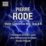 Rode: Violin Concertos Nos. 3, 4 & 6