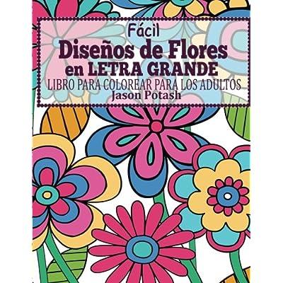 Facil Disenos De Flores En Letra Grande Libro Para Colorear Para