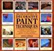 The Encyclopedia of Decorative Paint Techniques: A Unique A-Z Directory of Decorative Paint Effects, Including Guidance on How to Use Them