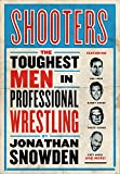 Shooters: Pro Wrestling's Real Life Tough Guys