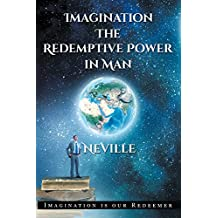 Imagination: The Redemptive Power in Man