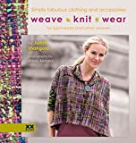 Clothing Accessories Best Deals - Weaveknitwear: Simply Fabulous Clothing and Accessories for Rigid-Heddle (and Other) Weavers