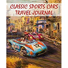 Classic Sports Cars Travel Journal: Volume 3 (Classic Car Travel Journals)