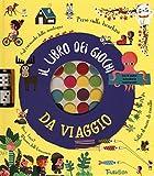 Il libro dei giochi da viaggio. Ediz. a colori. Con gadget
