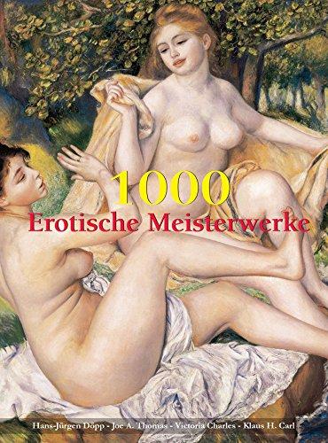 30 Millennia of Erotic Art (German Edition) di Hans-Jürgen Döpp,Thomas A., Joe,Victoria Charles,Carl H., Klaus