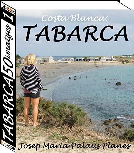 Costa Blanca: TABARCA (50 imatges) (1) (Catalan Edition) por JOSEP MARIA  PALAUS PLANES