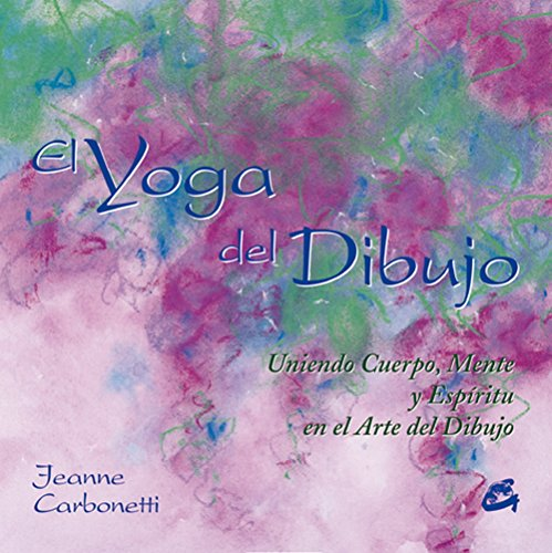 El Yoga del Dibujo por Jeanne Carbonetti