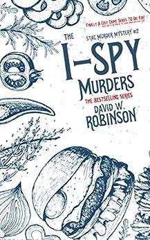The I-Spy Murders (#2 - Sanford Third Age Club Mystery) (STAC - Sanford Third Age Club Mystery) by [Robinson, David W]