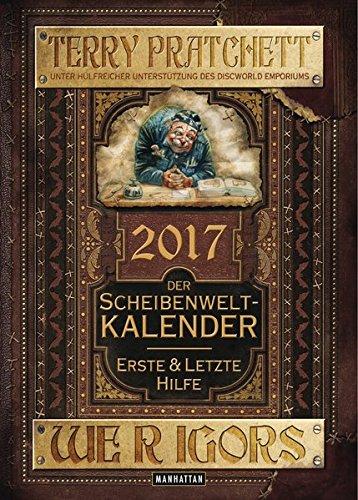 Der Scheibenwelt-Kalender 2017: Erste & Letzte Hilfe