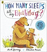 How Many Sleeps till my Birthday? by Mark Sperring (2013-06-06)