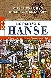 Die Deutsche Hanse: Eine heimliche Supermacht by Gisela Graichen (2015-11-10) - Gisela Graichen;Rolf Hammel-Kiesow