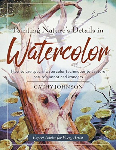 Painting Nature's Details in Watercolor por Cathy A Johnson