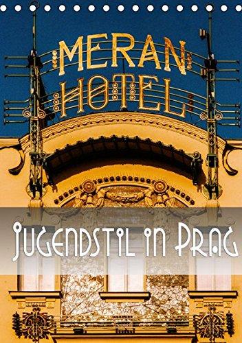 Jugendstil in Prag (Tischkalender 2019 DIN A5 hoch): Ein fotografischer Rundgang durch den Prager Jugenstil (Monatskalender, 14 Seiten ) (CALVENDO Orte)