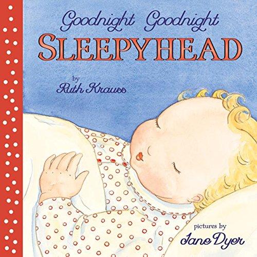Goodnight Goodnight Sleepyhead Board Book por Ruth Krauss