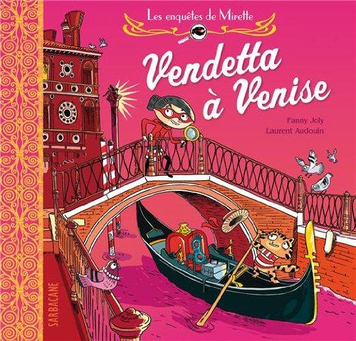 Les enquêtes de Mirette : Vendetta à Venise par Fanny Joly, Laurent Audouin